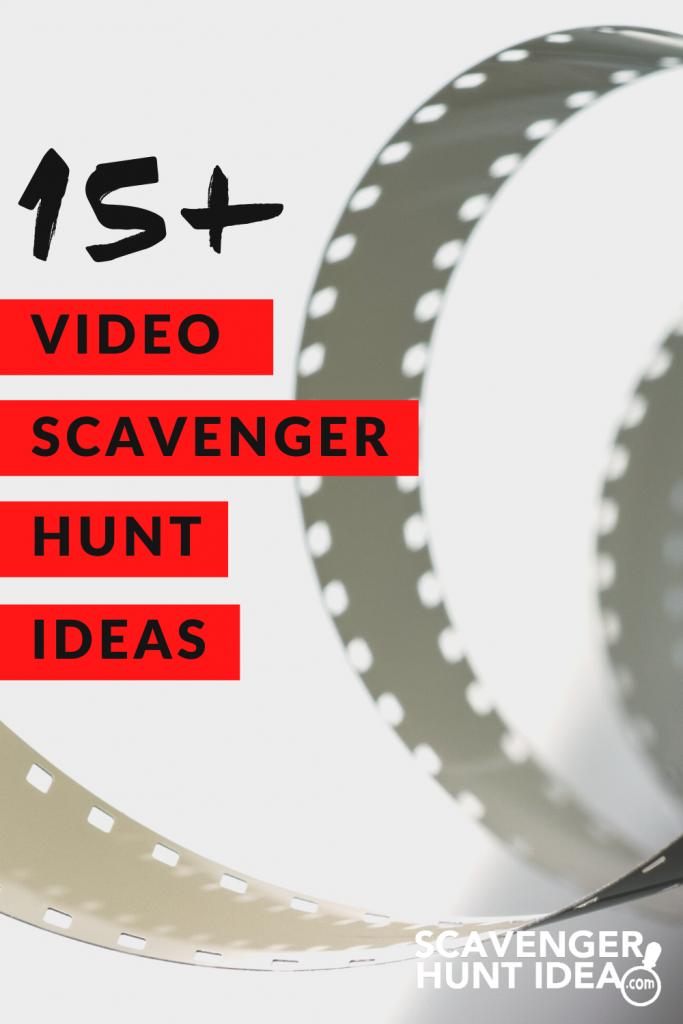 15+ Video Scavenger Hunt Ideas